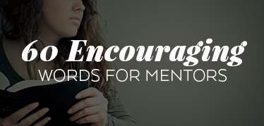 60 Encouraging Words for Mentors