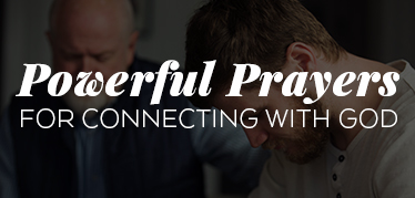 Powerful Prayers for Connecting with God
