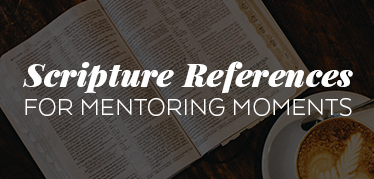 Scripture References for Mentoring Moments