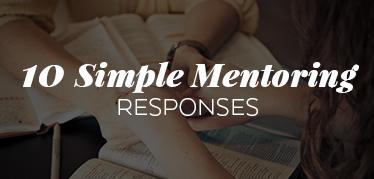 10 Simple Mentoring Responses