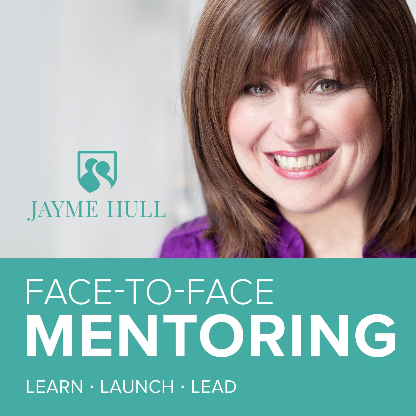 NEW PODCAST Face To Face Mentoring Learn. Launch. Lead.