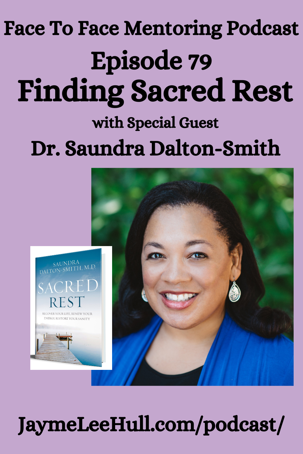 Finding Sacred Rest with Dr. Saundra Dalton-Smith Face to Face mentoring Ep 79