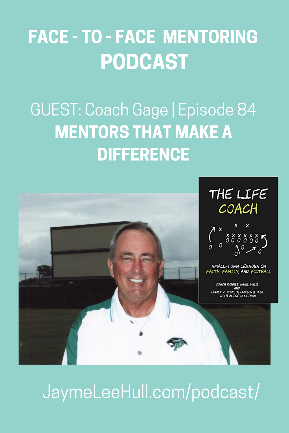 Today's Face to Face Mentoring Podcast Episode focuses on Mentors That Make A Difference with Life Coach Ronnie Gage author of The Life Coach: Small-Town Lessons on Faith, Family and Football.