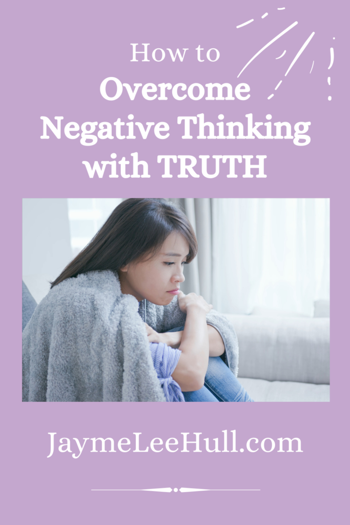 Do you need to change your thoughts? Right now, is a great time to learn how to overcome your negative thinking with God's truth. #JaymeLeeHull #LifeCoaching