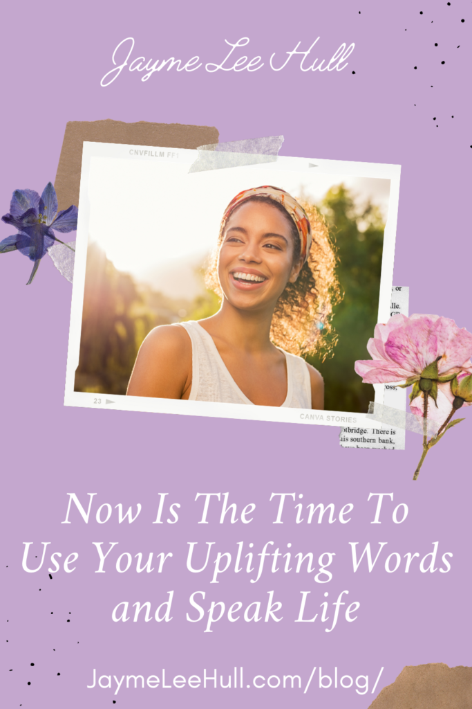 Are you speaking words of life or death? Learn how to change your life as you use your uplifting words and speak life to yourself and others.