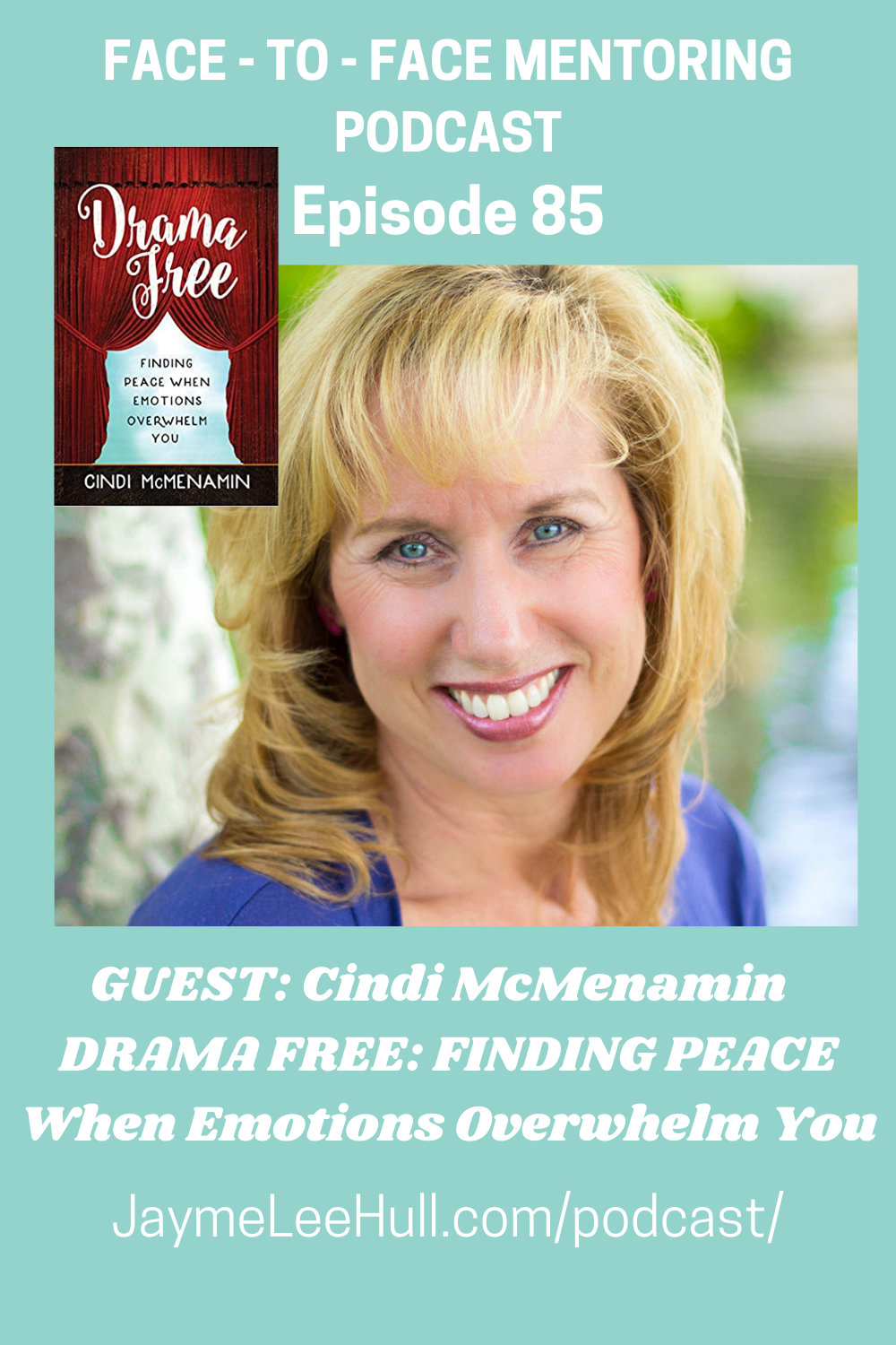 Today's Face to Face Mentoring Podcast Episode focuses on Drama Free: Finding Peace When Emotions Overwhelm You with Author and Speaker Cindi McMenamin. Are you tired of the drama in your life? Listen today and receive mentoring wisdom and helpful tips for finding peace.