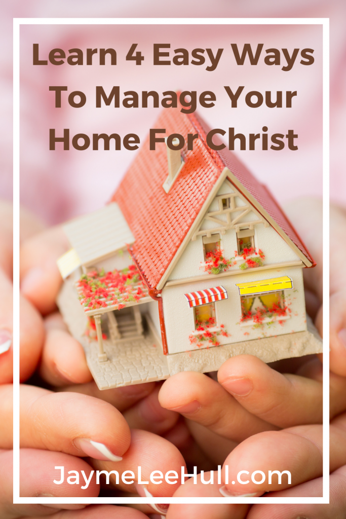 What does your home look like? How do we build a Christ-centered home? Learn the four easy ways to build and manage your home for Christ. Now is the time to focus and be intentional about our time management and blessings from God in our homes and in our personal lives.