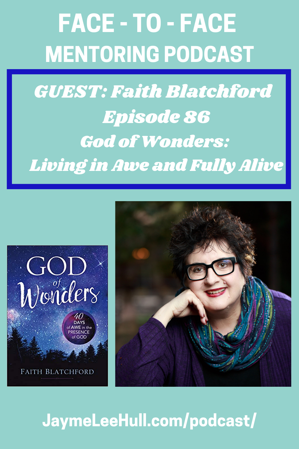 Have you been walking through discouragement, disillusionment or disappointment? You are not alone my friend. God is able to fill the emptiness you feel with His marvelous presence. Today's Face to Face Mentoring Podcast episode focuses on the AWE of God: Living in Awe and Fully alive with my special guest and author, Faith Blatchford.