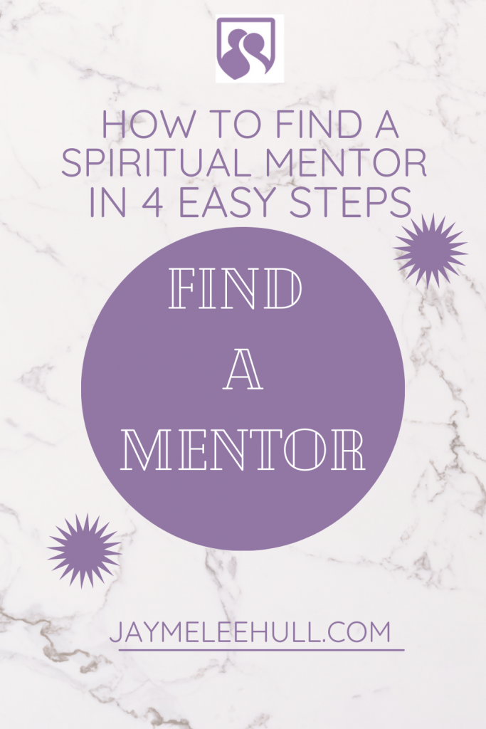 How to Find a Spiritual Mentor in 4 Easy Steps PinImg, What does a spiritual mentor do? How do I find my spiritual mentor? HOw do you attract mentors? How do I find a Bibilical mentor? Should I get a spiritual mentor? spiritual mentoring in the Bible, how to find a spiritual teacher, how to be a spiritual mentor, why do I need a spiritual mentor, how to mentor someone spiritually, how to find a Christian spiritual mentor, #Mentoring #JaymeLeeHull